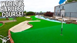 THE WORLD'S HARDEST MINI GOLF COURSE! - THIS COURSE IS INSANE!