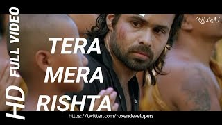 Tera Mera Rishta Purana Full Hd 720p || Full length Video || With 320 Kbps Sound Quality || Roxen