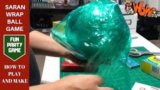 How to play and make a Saran Wrap ball game