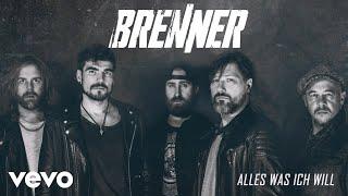 Brenner - Alles was ich will (Audio)