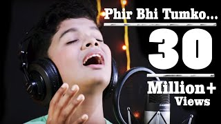 download lagu Mein Phir Bhi Tumko Chahunga By Satyajeet Studio Version. gratis