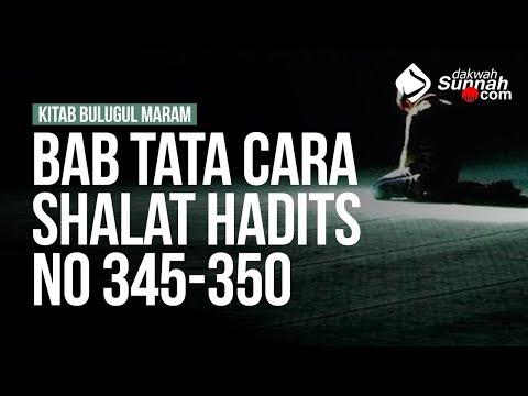 Bab Tata Cara Shalat Hadits No 345-350 - Ustadz Ahmad Zainuddin Al Banjary