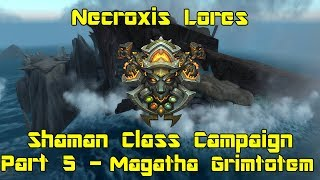 World of Warcraft: Legion - Shaman Campaign pt 5 - Magatha Grimtotem