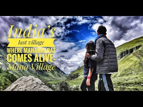 Mana Village - The last village of India  || Badrinath 2018 ||A Walk to the Heaven