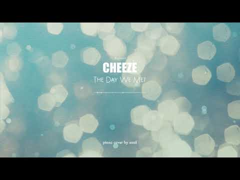 CHEEZE(치즈) - The Day We Met(영화 같던 날)(piano Cover)