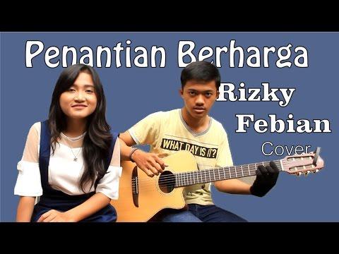 download lagu Penantian Berharga - Rizky Febian Covere gratis