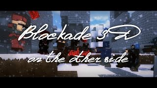 Blockade 3D - On the other side by ded_OK# (1080p)