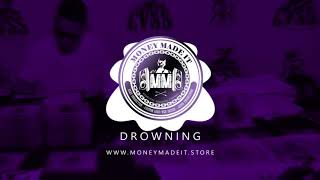 Drowning Prod. by MoneyMadeit