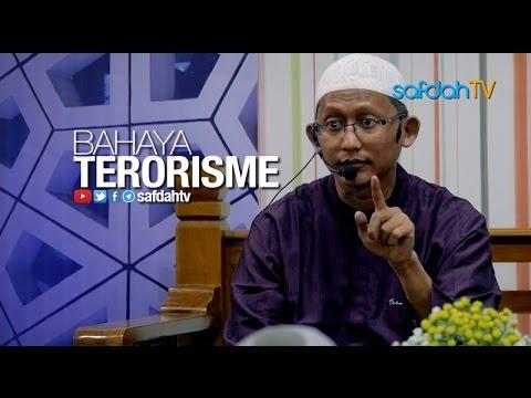 Kajian Ilmiah: Bahaya Terorisme - Ustadz Badru Salam. Lc