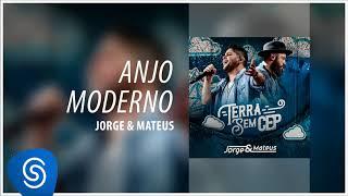 Ouça Jorge & Mateus - Anjo Moderno Terra Sem CEP Áudio