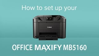02. How to set up your Canon OFFICE MAXIFY MB5160