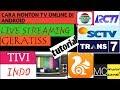 Cara Nonton Tv ONLINE Indonesia GRATIS (UCER) Dengan Kualitas HD Hemat Kuota