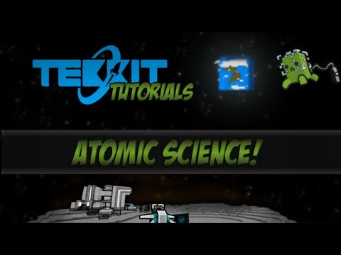 Tekkit Tutorials - Atomic Science - Part 1 - Generating Power, Fission And Fusion Reactors and More!