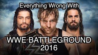 Episode #138: Everything Wrong With WWE Battleground 2016