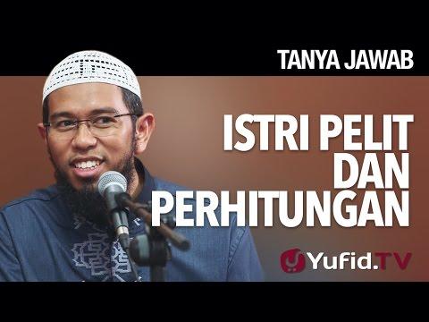 Tanya Jawab: Istri Pelit Dan Perhitungan - Ustadz Muhammad Nuzul Dzikri, Lc.