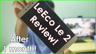 LeEco Le 2 Review! After 1 month, Redmi Note 3 killer? Not really?