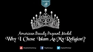 American Beauty Pageant Model: Why I Chose Islam As My Religion?
