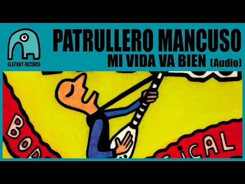 PATRULLERO MANCUSO - Mi Vida Va Bien [Audio]