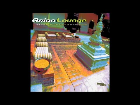 Buddha Bar's Chillout Relaxing Music : ASIAN LOUNGE (2 Hours continuos mix)