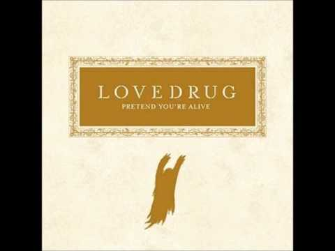 Lovedrug - Down Towards The Healing