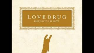 Watch Lovedrug Down Towards The Healing video