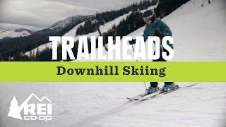 REI Trailheads: How to Start Downhill Skiing