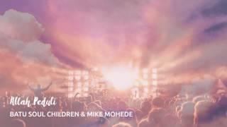 Allah Peduli - Feat. Batu Soul Children & Mike Mohede