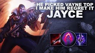 HE PICKED VAYNE TOP, I MAKE HIM REGRET IT ON JAYCE! | League of Legends