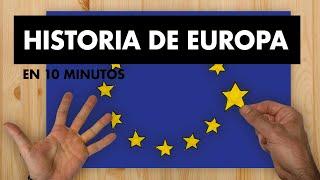 HISTORIA DE EUROPA EN 10 MINUTOS