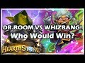 DR.BOOM VS WHIZBANG! Who Would Win? - Boomsday / Constructed / Hearthstone