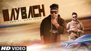 MAYBACH (Full Song) | J Swag, Karan Aujla | Latest Punjabi Song