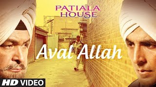 Aval Allah- Patiala House