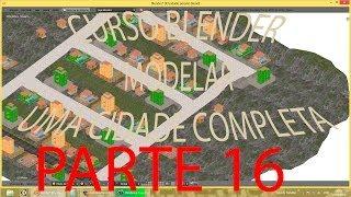 PARTE 16 #MODELANDO MAPA DA CIDADE\ Criar Cidade Inteira No Blender   PT-BR - HD
