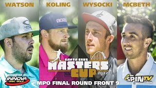 MPO Final Front 9 2017 Masters Cup Presented by Innova (Watson, Koling, Wysocki, McBeth)