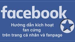 Cách kích hoạt huy hiệu fan cứng cho trang cá nhân và fanpage facebook
