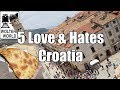 Visit Croatia: 5 Things You Will Love &amp; Hate About Visiting Croatia