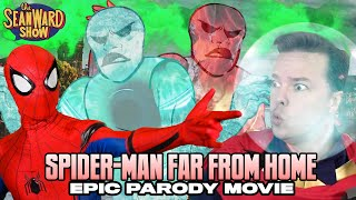 SPIDER-MAN FAR FROM HOME - Epic Parody Movie!  The Sean Ward Show