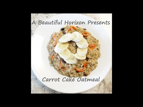 Carrot Cake Oatmeal  A Beautiful Horizon