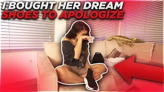 I BOUGHT HER DREAM SHOES TO APOLOGIZE!! (SHE CRIED)