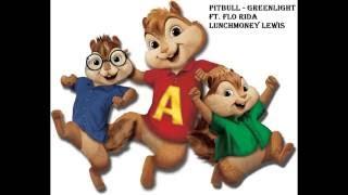 Pitbull - Greenlight ft. Flo Rida LunchMoney Lewis (Chipmunk Version)