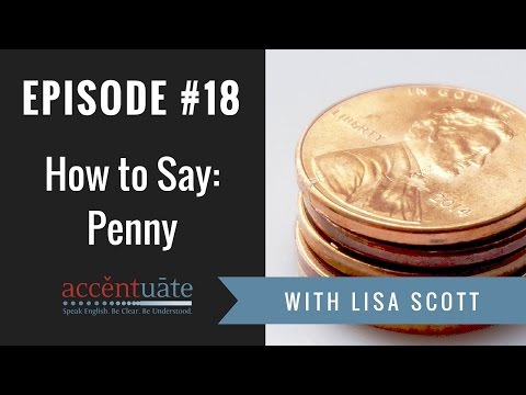 Episode #18: How Do You Say Penny? A Penny For Your Thoughts!