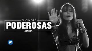 Somos t�o Jovens - Anitta - Show das Poderosas (Clipe Oficial)