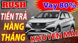 Với 8,6 Triệu/Tháng Toyota Rush 2019 Cực Rẻ| Tham khảo Bảng Lãi Suất 8 Năm| Xe Rush cũ Trao Đổi