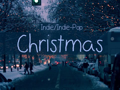 Indie/Indie-Pop Compilation - Christmas 2014 Playlist