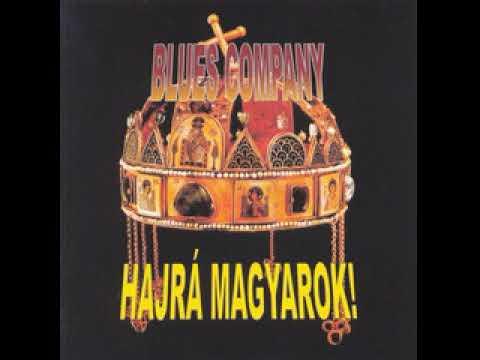 Blues Company Hajrá magyarok Teljes album (2007)