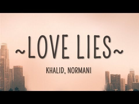 Download Khalid Normani  Love Lies Lyrics