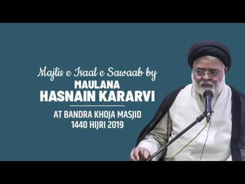 Majlis e Isaal e Sawaab Majlis By | Maulana Hasnain Kararvi at Bandra Khoja Masjid | 1440 Hijri 2019