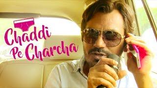 Chaddi Pe Charcha with Nawazuddin Siddiqui A.K.A. Freaky Ali