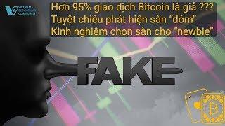95% giao dịch bitcoin là giả mạo? Những sai lầm khi chọn sàn tốt | Đầu tư cryptocurrency