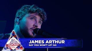 James Arthur Say You Won T Let Go Live At Capital S Jingle Bell Ball 2018